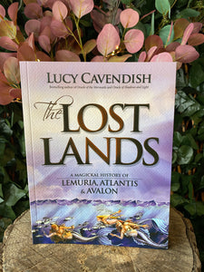The Lost Lands - A magickal history of Lemuria, Atlantis and Avalon