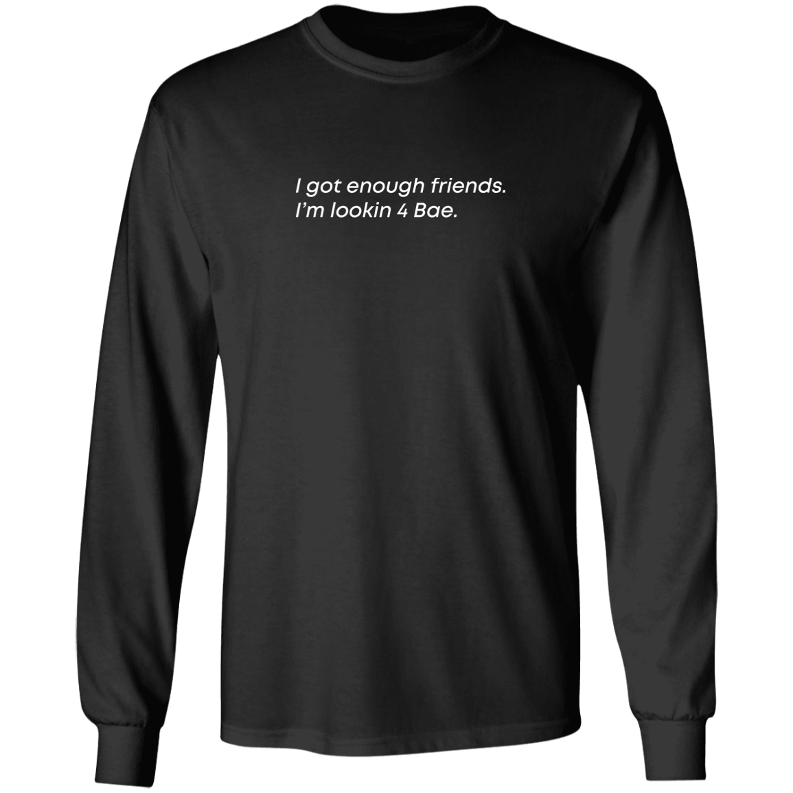 Enough Friends Long-Sleeve Tee