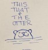 This, That, and the Otter