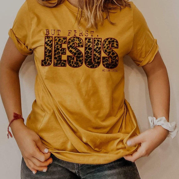 But First, Jesus Tee/Top