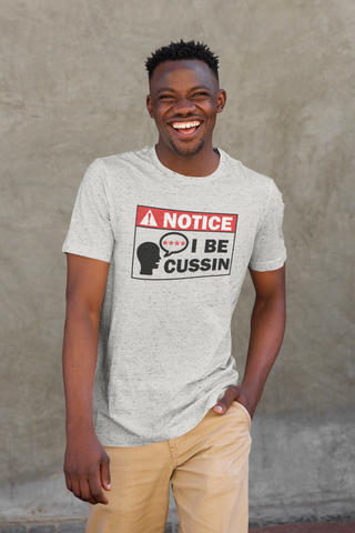 NOTICE: I Be Cussin: Heather Gray t-shirt