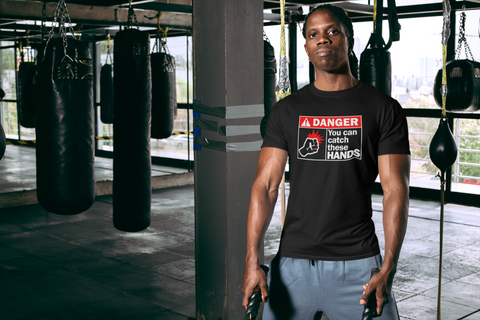 DANGER: You Can Catch These Hands t-shirt