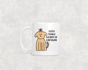 You're Totally The Boss Of Everything Fluffy Dog 11oz Or 15oz Mug