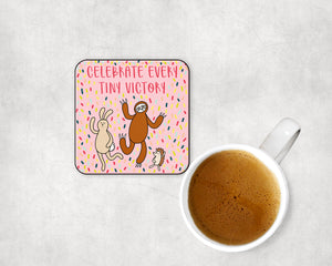 Celebrate Every Tiny Victory Coaster