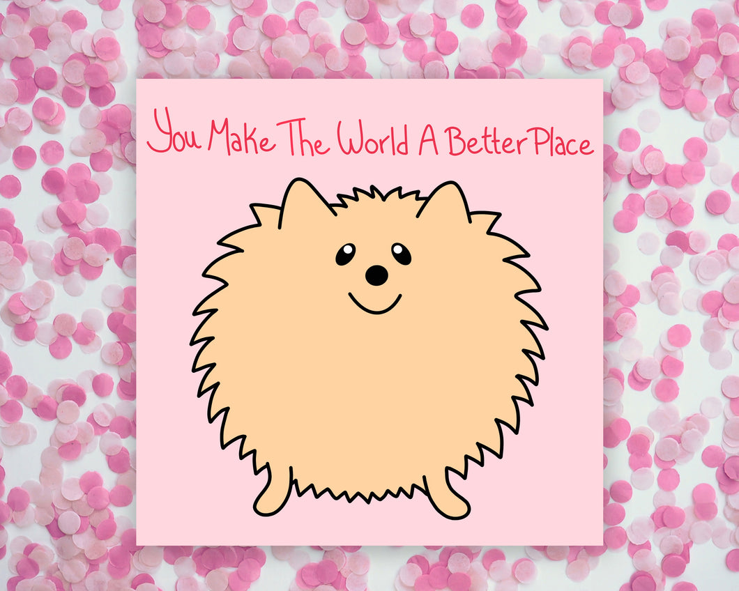 You Make The World A Better Place Fluffy Dog Square Mini Print/ Postcard