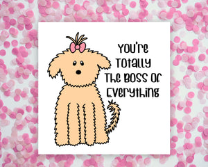 You're Totally The Boss Of Everything Fluffy Dog Square Mini Print/ Postcard