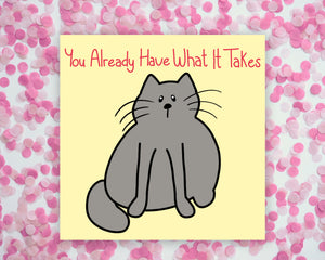 You Already Have What It Takes Cat Square Mini Print/ Postcard
