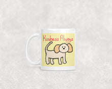 Load image into Gallery viewer, Kindness Always Fluffy Dog 11oz Or 15oz Mug