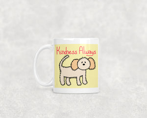 Kindness Always Fluffy Dog 11oz Or 15oz Mug