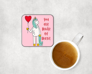 You Are Made Of Magic Unicorn Coaster