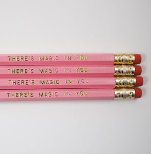 Set Of 4 There's Magic In You Pencils
