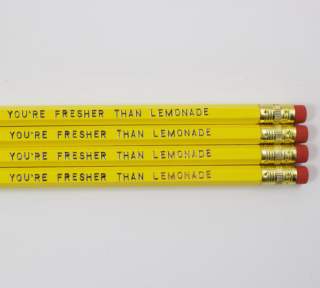 Set Of 4 You're Fresher Than Lemonade Pencils