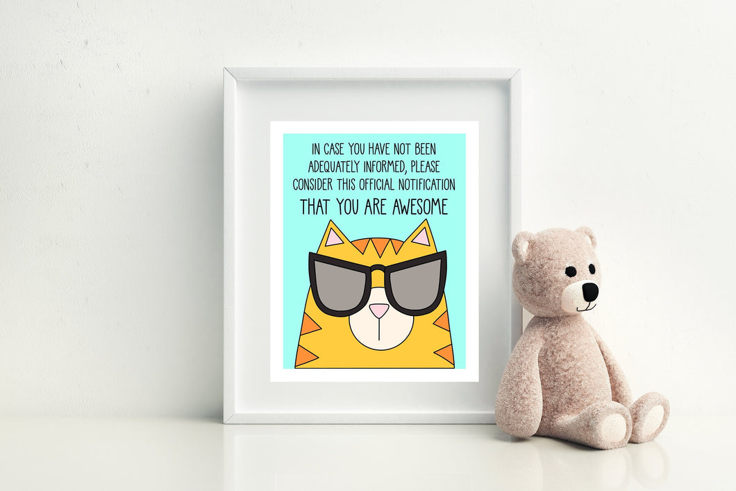 Cool Cat In Sunglasses: Consider This Notification That You Are Awesome Art Print