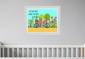 You Are Right Where You Need To Be Sloths On Tandem Bike Art Print