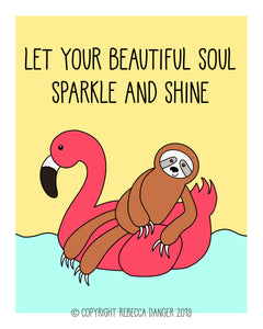 Flamingo Floaty Sloth: Let Your Beautiful Soul Sparkle And Shine Art Print
