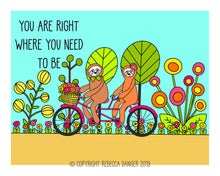 Load image into Gallery viewer, You Are Right Where You Need To Be Sloths On Tandem Bike Art Print