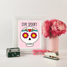 Load image into Gallery viewer, Stay Spooky Happy Sugar Skull Art Print
