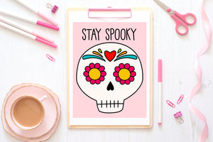 Stay Spooky Happy Sugar Skull Art Print