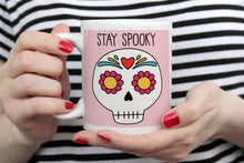 Load image into Gallery viewer, Stay Spooky Sugar Skull 11oz Or 15oz Mug