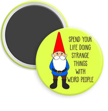 "Load image into Gallery viewer, Happy Garden Gnome Badge Button - 2.25"" Pinback or Magnet"