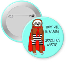 "Load image into Gallery viewer, Super Hero Sloth Button - 2.25"" Pin or Magnet"