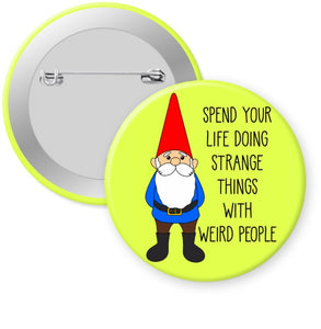 "Happy Garden Gnome Badge Button - 2.25"" Pinback or Magnet"