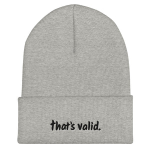 That's Valid - Cuffed Beanie - Gray