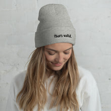 Load image into Gallery viewer, That's Valid - Cuffed Beanie - Gray