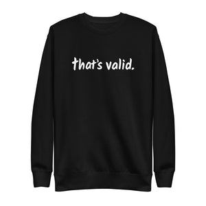 That's Valid - One Line Logo - Unisex Fleece Pullover