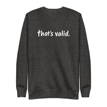 Load image into Gallery viewer, That's Valid - One Line Logo - Unisex Fleece Pullover