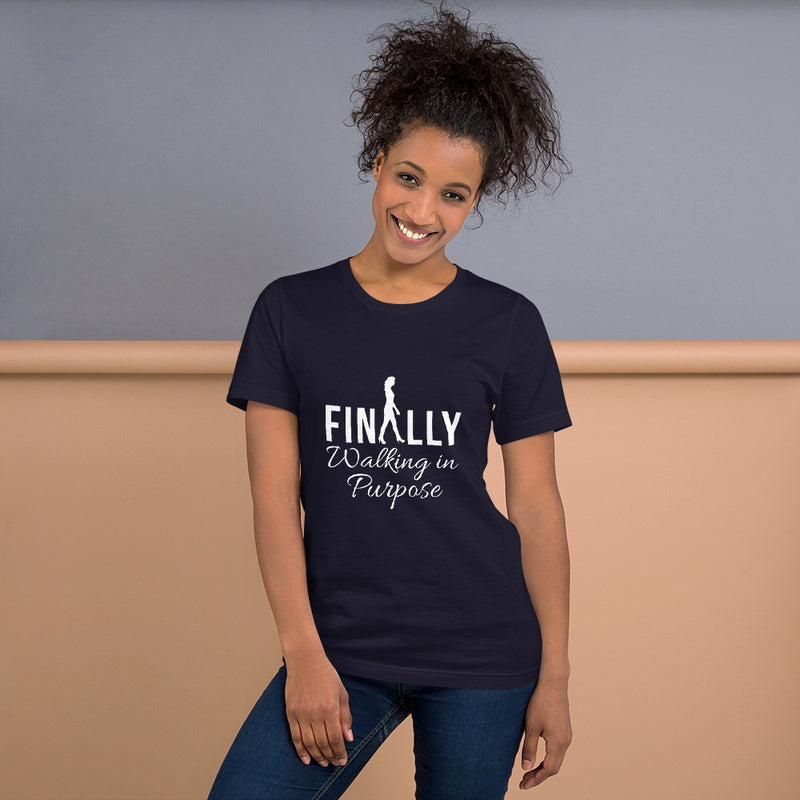 FINALLY WALKING IN PURPOSE T-Shirt