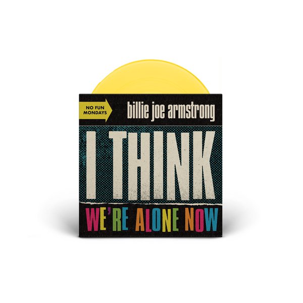 "Billie Joe Armstrong - I Think We're Alone Now/War Stories 7"" (Limited Edition Yellow PRE-ORDER)"