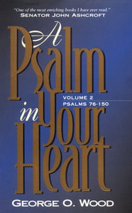 Psalm In Your Heart, Volume 2: Psalms 76-150