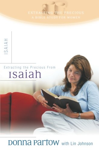 Extracting The Precious From Isaiah: A Bible Study For Women