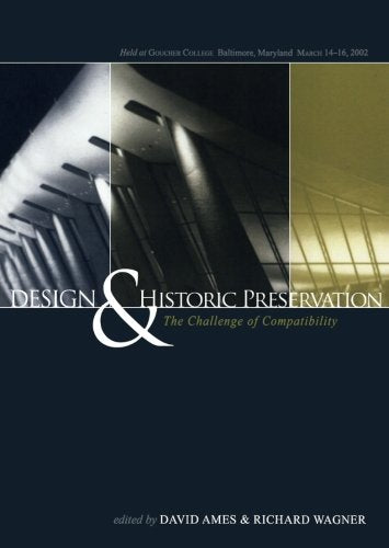 Design And Historic Preservation: The Challenge Of Compatability