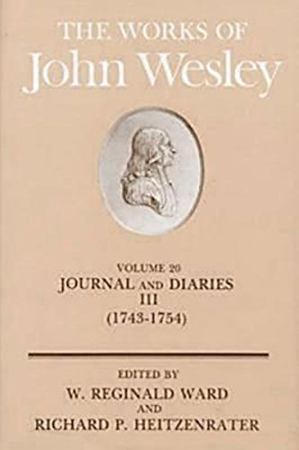 The Works Of John Wesley Volume 20: Journal And Diaries Iii (1743-1754)