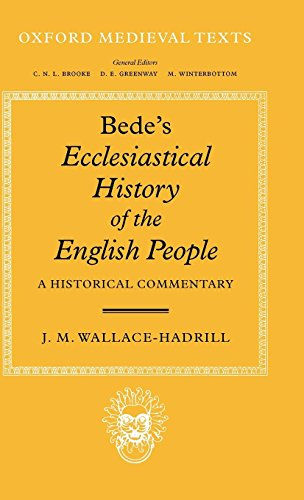Bede'S Ecclesiastical History Of The English People: A Historical Commentary (Oxford Medieval Texts)