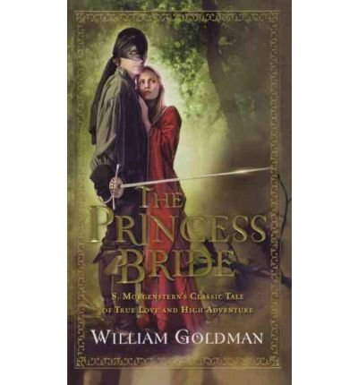 The Princess Bride (Fox): S. Morgenstern'S Classic Tale Of True Love And High Adventure