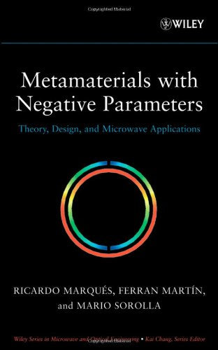 Metamaterials With Negative Parameters: Theory, Design, And Microwave Applications