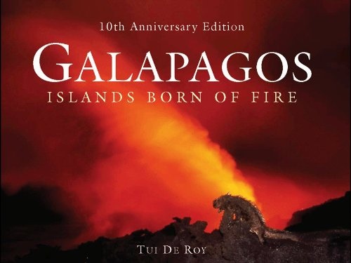Galapagos: Islands Born Of Fire - 10Th Anniversary Edition