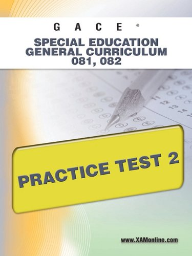 Gace Special Education General Curriculum 081, 082 Practice Test 2