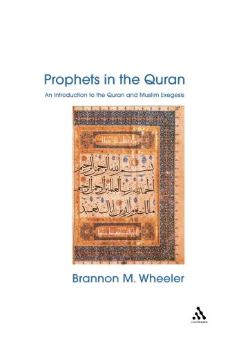 Prophets In The Quran: An Introduction To The Quran And Muslim Exegesis (Comparative Islamic Studies)