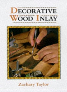 Decorative Wood Inlay (Manual Of Techniques)