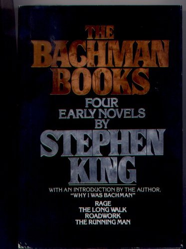 The Bachman Books: Rage / The Long Walk / Roadwork / The Running Man