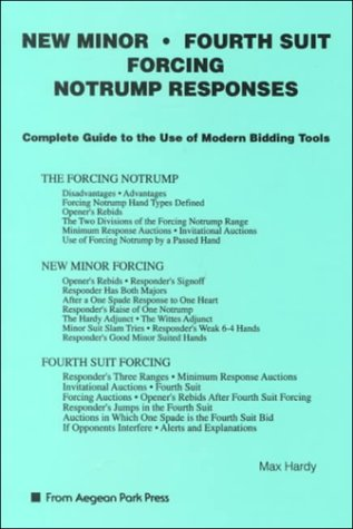 New Minor, Fourth Suit, Forcing Notrump Responses : The Complete Guide To The Use Of Modern Bidding Tools