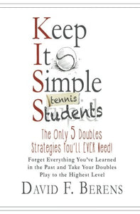 Keep It Simple (Tennis) Students: The Only 5 Doubles Strategies You'Ll Ever Need