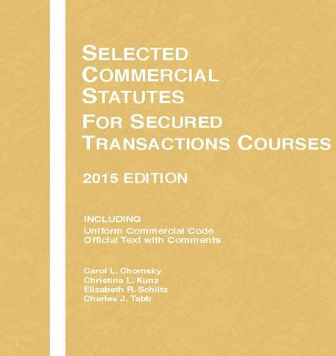 Selected Commercial Statutes, For Secured Transactions Courses, 2015 Edition (Selected Statutes)