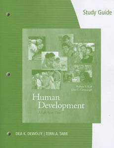 Study Guide For Kail/Cavanaughs Human Development: A Life-Span View, 6Th