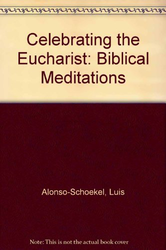 Celebrating The Eucharist: Biblical Meditations (English And Spanish Edition)