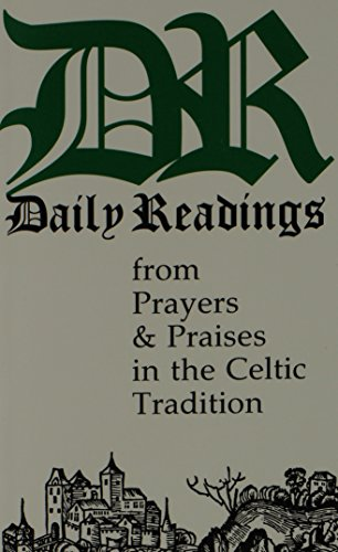 Daily Readings From Prayers And Praises In The Celtic Tradition